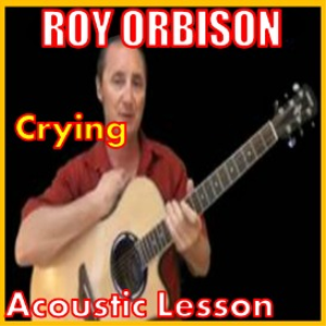 Learn to play Crying by Roy Orbison | Movies and Videos | Educational