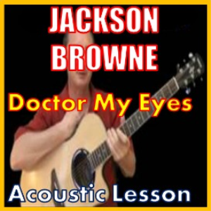 learn to play doctor my eyes by jackson browne