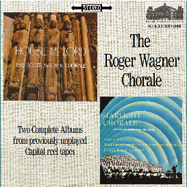 the roger wagner chorale - two complete albums (house of the lord/starlight concert)