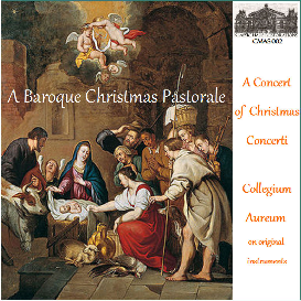 a baroque christmas pastorale: music of corelli, manfredini, pez, and tartini - collegium aureum on original instruments -