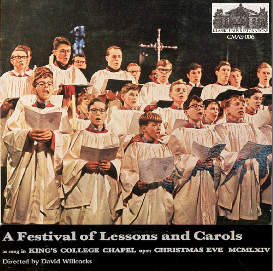 a festival of lesson and carols as sung on christmas eve 1964 - king's college choir, cambridge/david willcocks
