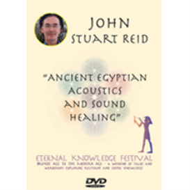 "john stuart reid. ""ancient egyptian acoustics & sound healing"