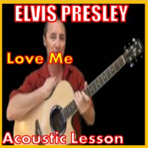 Learn to play Love Me by Elvis Presley | Movies and Videos | Educational
