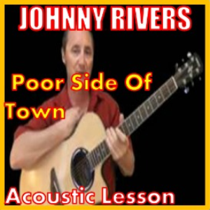 learn to play poor side of town by johnny rivers