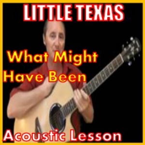 Learn to play What Might Have Been by Little Texas | Movies and Videos | Educational