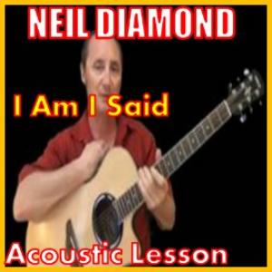 learn to play i am i said by neil diamond
