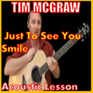 learn to play just to see you smile by tim mcgraw