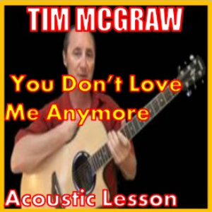 Learn to play You Dont Love Me Anymore by Tim McGraw | Movies and Videos | Educational