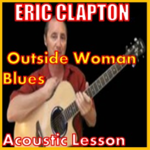 Learn to play Outside Woman Blues by Eric Clapton | Movies and Videos | Educational