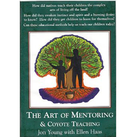 art of mentoring & coyote teaching w/ jon young & ellen haas