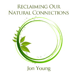 reclaiming our natural connections w/ jon young