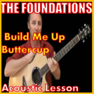 Learn to play Build Me Up Buttercup by The Foundations | Movies and Videos | Educational