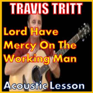 learn to play lord have mercy on the working man by travis tritt