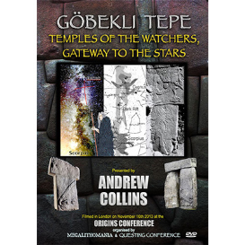 andrew collins: gobekli tepe - temple of  the watchers, gateway to the stars - origins 2013