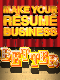 make your resume business better special report