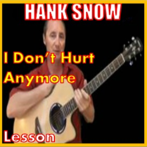 learn to play i dont hurt anymore by hank snow