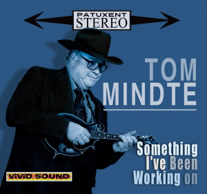 """CD- 242 Tom Mindte """"Something I've Been Working On"""" 