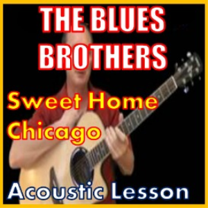 learn to play sweet home chicago by the blues brothers