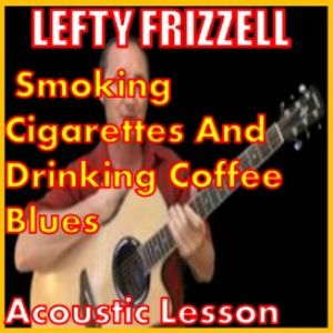 learn to play smoking cigarettes and drinking coffee blues by lefty frizell