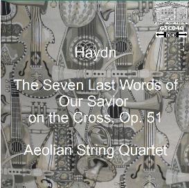 hadyn: seven last words of our savior on the cross, op. 51 - aeolian string quartet