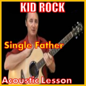 learn to play single father by kid rock