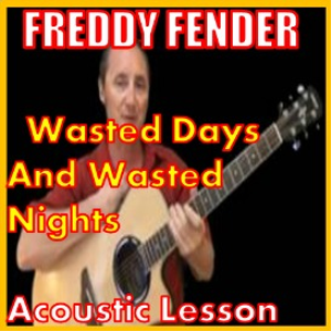 learn to play wasted days and wasted nights by freddie fender