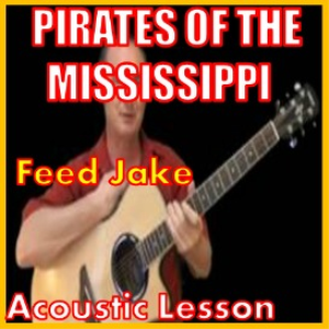 Learn to play Feed Jake by Pirates Of The Mississippi | Movies and Videos | Educational