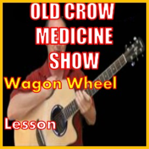 learn to play wagon wheel by old crow medicine show