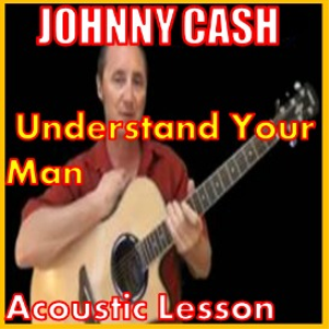 Learn to play Understand Your Man by Johnny Cash | Movies and Videos | Educational