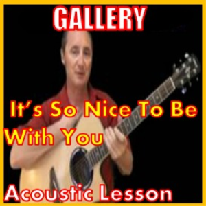 learn to play its so nice to be with you by gallery