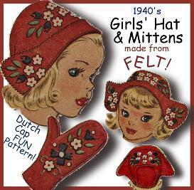 make girl's felt cap & mittens!  fun vintage pattern!