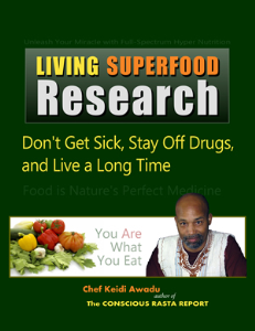 living superfood research - don't get sick, stay off drugs, and live a long time (pdf)