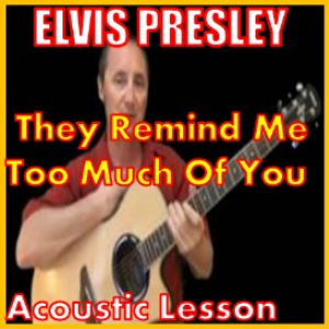 Learn to play They Remind Me Too Much Of You by Elvis Presley | Movies and Videos | Educational