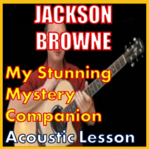learn to play my stunning mystery companion by jackson browne