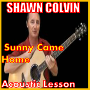 learn to play sunny came home by shawn colvin