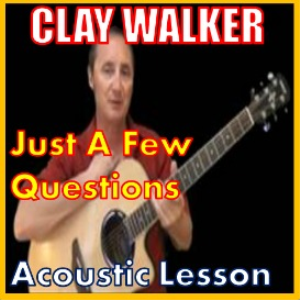 learn to play just a few questions by clay walker