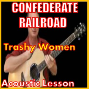 learn to play trashy women by confederate railroad
