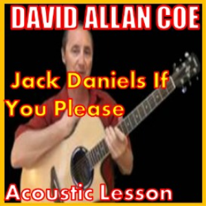 learn to play jack daniels if you please by david allan coe
