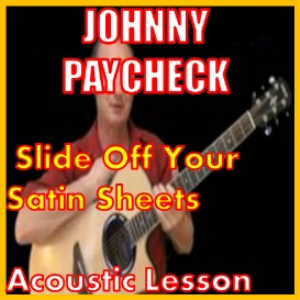 learn to play slide off your satin sheets by johnny paycheck