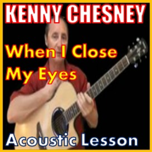 learn to play when i close my eyes by kenny chesney