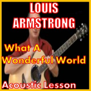 learn to play what a wonderful world by louis armstrong