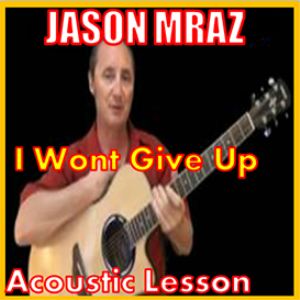 learn to play i wont give up by jason mraz.