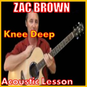 Learn to play Knee Deep by Zac Brown | Movies and Videos | Educational