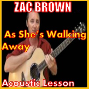 Learn to play As Shes Walking Away by Zac Brown | Movies and Videos | Educational