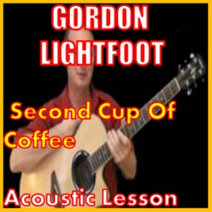 Learn to play 2nd Cup Of Coffee by Gordon Lightfoot   Movies and Videos   Educational