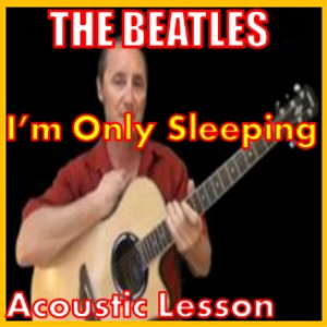 Learn to play Im Only Sleeping By The Beatles | Movies and Videos | Educational