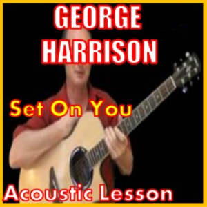 Learn to play Set On You by George Harrison | Movies and Videos | Educational