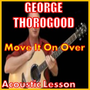 learn to play move it on over by george thorogood