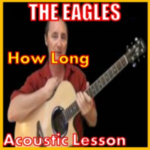 Learn to play How Long by The Eagles | Movies and Videos | Educational