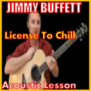 learn to play license to chill by jimmy buffett